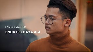 Ramles Walter - Enda Pechaya Agi (Official Music Video)