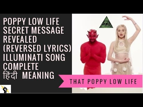 Poppy Low Life song reversed  english and hindi illuminati song the hidden secret message
