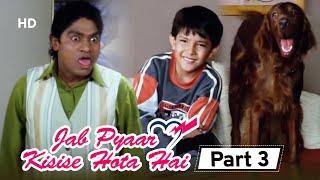 JOHNY LEVER और कुत्ते का जगदा | Jab Pyar Kisi Se Hota Hai - Película en la parte 03 | Salaman Khan