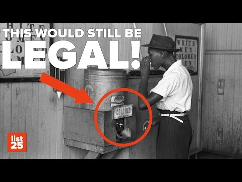 25 CRAZY LAWS You Wouldn't Believe America Would Still Have (If It Weren't For Civil Rights)
