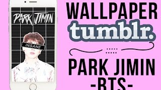 Tutorial Wallpaper Tumblr Jimin BTS | Canal I'm Soon