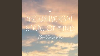 The Universal State of Mind