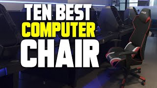 Best Computer Chair 2019 - 2020 For Long Hours