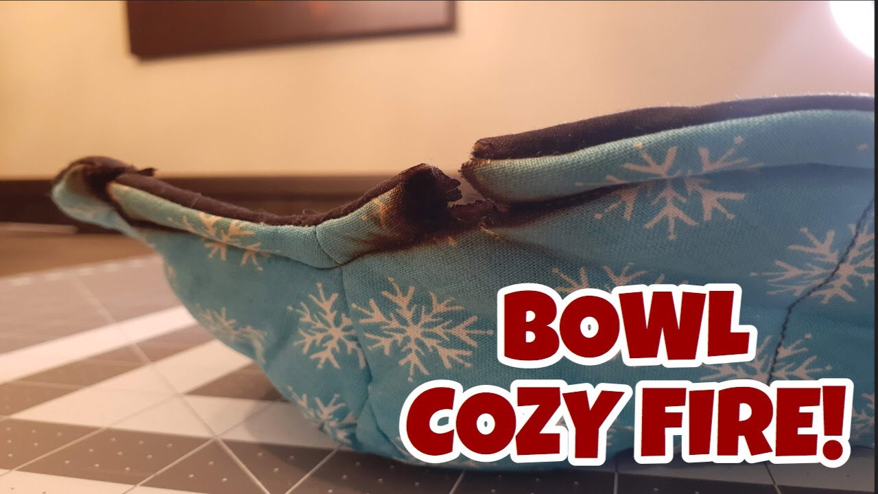 my diy bowl cozy caught fire