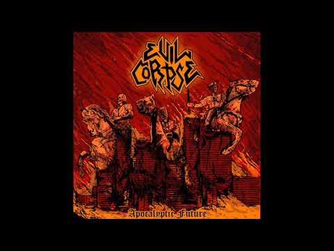 Evil Corpse -  Apocalyptic Future (Full Album, 2020)