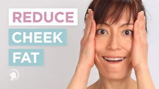 Face Yoga - Reduce Cheek Fat and Firm Cheeks