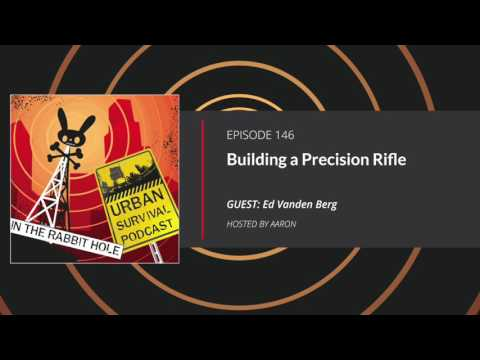 E146: Precision Rifle Builds for Preppers and Long Range Shooters