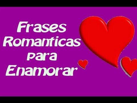 Frases De Amor Romanticas Que Llegan Al Corazon Youtube