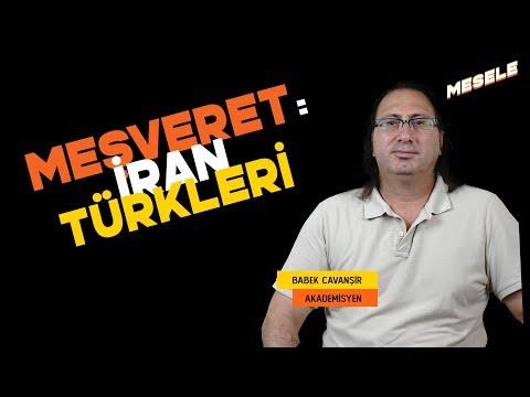 MEŞVERET | İRAN TÜRKLERİ : Babek Cavanşir, İran, Azerbaycan, Enver Paşa, Fars kimliği, Sahte tarih