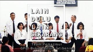 Persembahan Pujian: Lain Dulu Lain Sekarang by Team Pemazmur