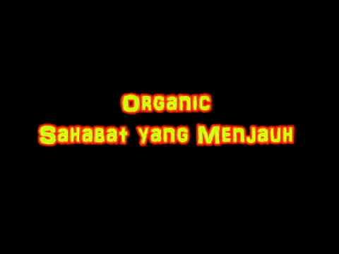 Organic Band - Sahabat Yang Menjauh