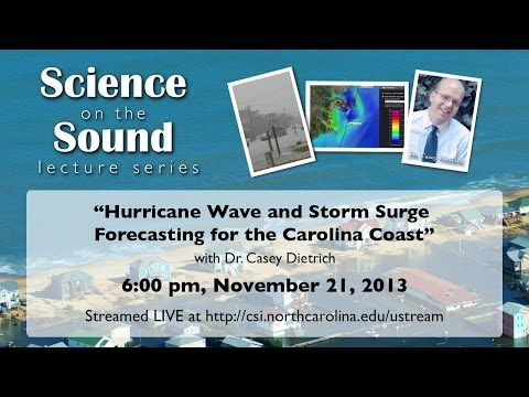 Science on the Sound Series: Hurricane and Wave Storm Surge Modeling for the Carolina Coast""