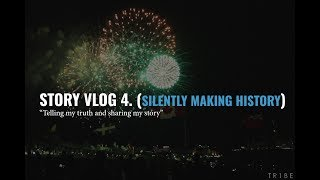 Story Vlog 4. (SILENTLY MAKING HISTORY)