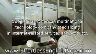 "Effortless English - Mini Story ""Google, Facebook & The Internet"""