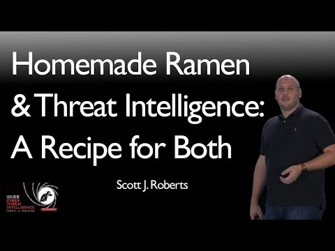 Homemade Ramen &  Threat Intelligence: A Recipe for Both - SANS CTI Summit 2018