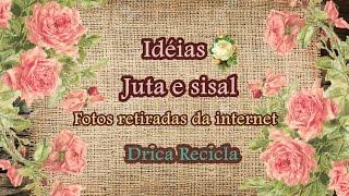Ideias de artes com Juta e sisal ( fotos da internet ) – Drica Recicla