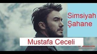 Mustafa Ceceli   Simsiyah Şahane 2018 2019 Video