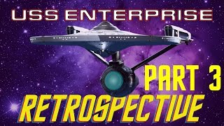 USS Enterprise Star Trek Retrospective Part III