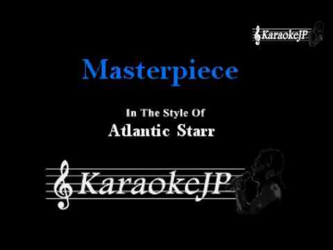 Masterpiece (Karaoke) - Atlantic Starr