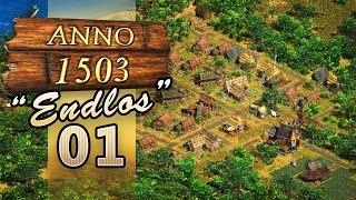Anno 1503 'Endlos' [#01] - Weg mit der Kampagne, nun herrscht Freiheit! - Let's Play