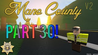 Roblox Mano County Patrol Part 30 | So Many Pursuits|