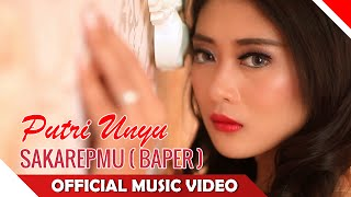 Putri Unyu - Sakarepmu ( Baper ) - Official Music Video - NAGASWARA