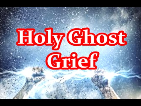 Holy Ghost Grief