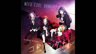 Need Cool Quality - Kodoku Signal ( コドクシグナル )
