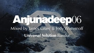 Universal Solution - Bandur : Anjunadeep 06 Preview