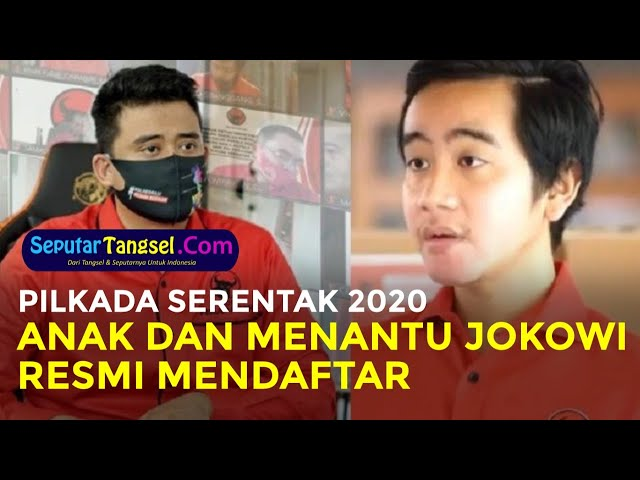 Pilkada Serentak 2020, Anak dan Menantu Presiden Jokowi Resmi Mendaftar