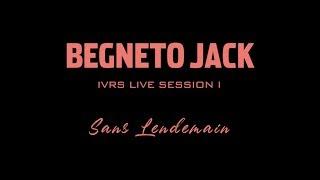 Begneto Jack - Sans Lendemain