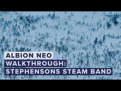 Walkthrough: Albion NEO – Stephensons Steam Band