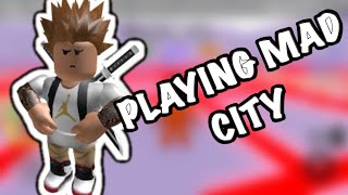 PLAYING MAD CITY AND GETTING MONEY + Roblox Gameplay
