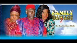 Family Damage 2          -    2014 Nigeria Nollywood Movie