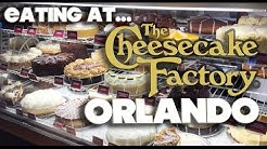 EATING AT - CHEESECAKE FACTORY - ORLANDO - MALL AT MILLENIA
