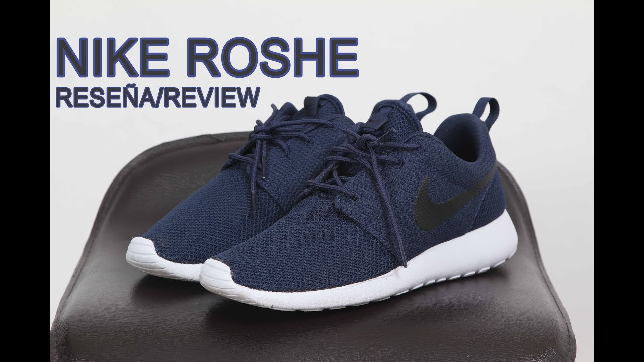 the latest c461a 395dc NIKE ROSHE RESEÑA REVIEW