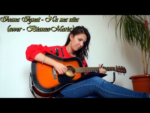 Ioana Ignat - Nu ma uita (cover - Bianca-Maria)