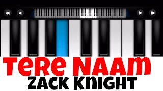 Tere Naam   Zack Knight   Perfect Piano Tutorial   Mobile Piano Songs  with Notes   App instrumental