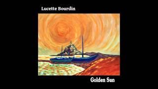 Lucette Bourdin - Golden Sun (Full Album)