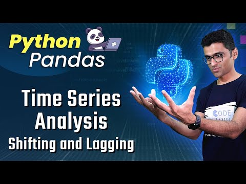 Pandas Time Series Analysis 6: Shifting and Lagging - YouTube