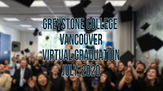 Greystone College Vancouver: Virtual Graduation Ceremony, July 2020