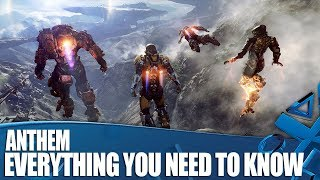 Anthem - Everything You Need To Know!