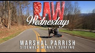 Raw Wednesday | Sidewalk Monkey Surfing with Marshal Parrish
