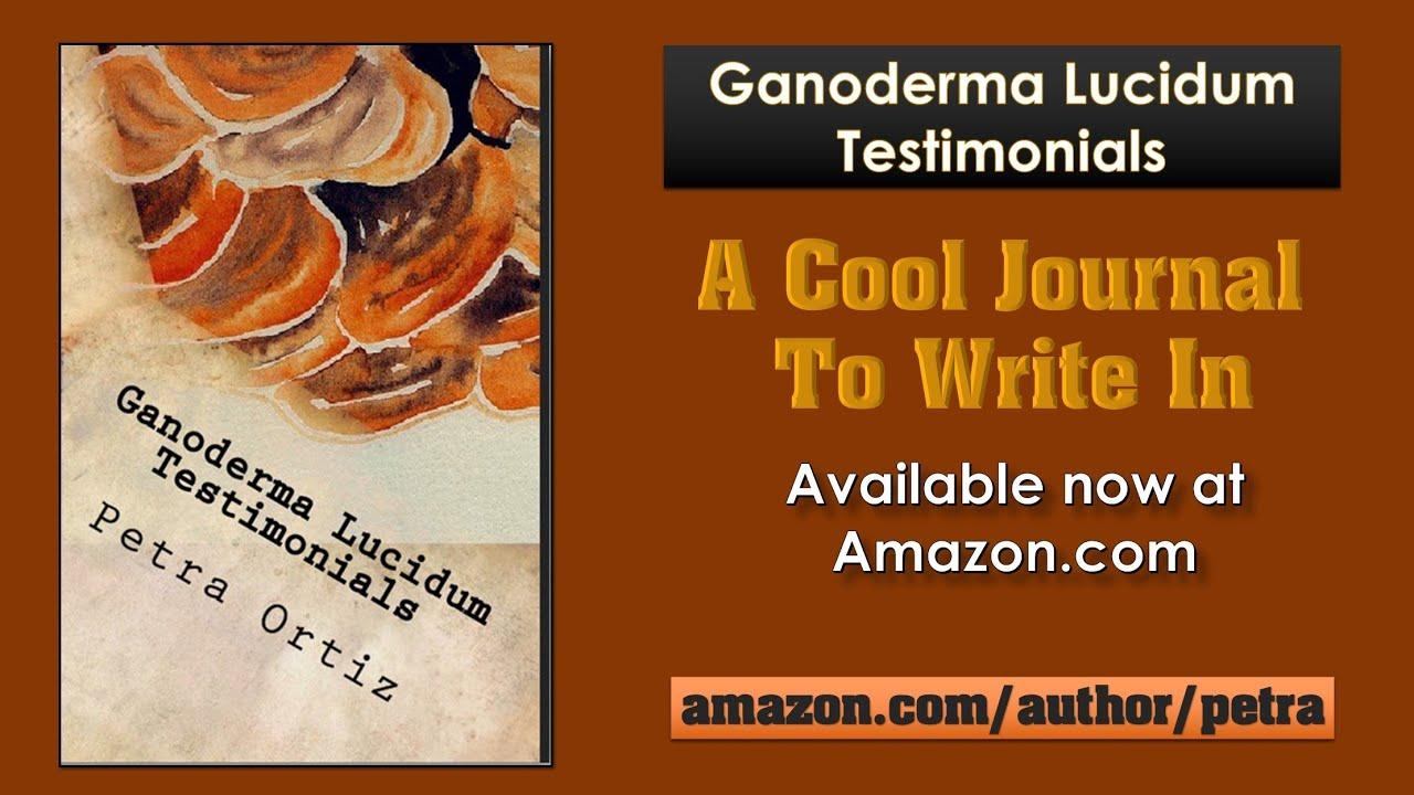 Ganoderma Lucidum Testimonials, A Journal SAMPLE (A Cool Journal To Write In Book 1)