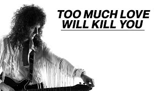 Brian May - Too Much Love Will Kill You (Official Video Remastered)