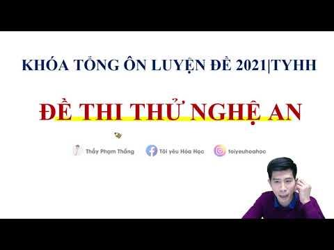 CHỮA ĐỀ THI THỬ NGHỆ AN 2021 - LẦN 1|Thầy Phạm Thắng|TYHH