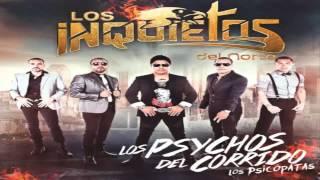 No La Hagan De Pedo Los Inquietos Del Norte (Cd Album 2013 Los Psychos Del Corrido Los Psicopatas) thumbnail