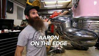 Aaron on the Edge of Sanity | Fast N' Loud