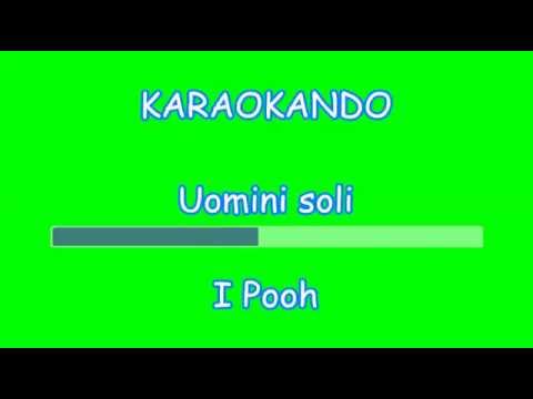 Karaoke Italiano - Uomini soli - I Pooh ( Testo )