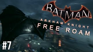 Batman Arkham Knight Free Roam Gameplay #7 - The Checkpoint (Batman Arkham Knight)